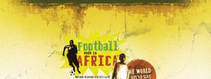 Football made in Africa thumnail